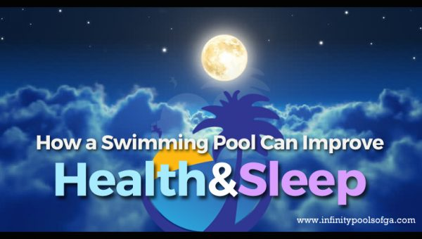 How a Swimming Pool can improve sleep and health